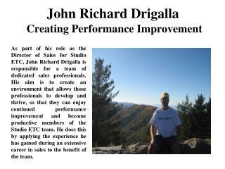 John Richard Drigalla Creating Performance Improvement