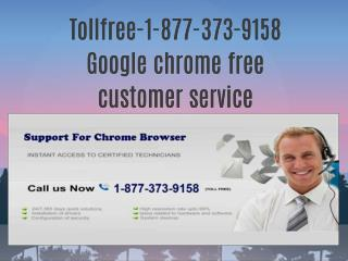 Tollfree-1-877-373-9158 Google chrome free customer service