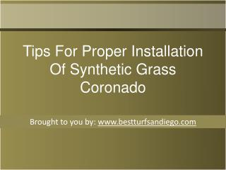 Tips For Proper Installation Of Synthetic Grass Coronado