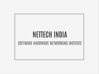 Nettech india  - Software, Hardware & Networking Institute