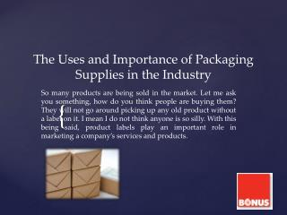 The Uses and Importance of Packaging Supplies in the Industry