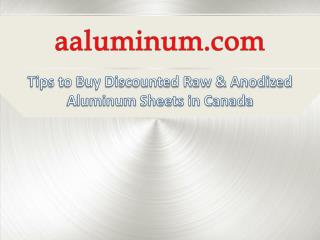 Tips To Buy Discounted Raw & Anodized Aluminum Sheets in Canada