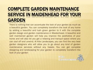 Complete Garden Maintenance Service In Maidenhead For Your Garden