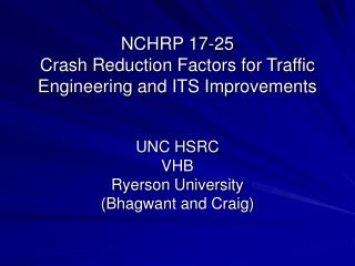 NCHRP 17-25 Crash Reduction Factors for Traffic Engineering and ITS Improvements