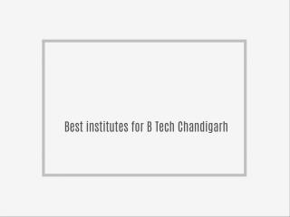 Best institutes for B Tech Chandigarh
