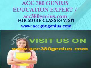 ACC 380 GENIUS EDUCATION EXPERT / acc380genius.com