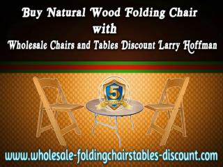 Buy Natural Wood Folding Chair with Wholesale Chairs and Tables Discount Larry Hoffman