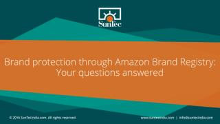 Brand protection through Amazon Brand Registry: Your questions answered - SunTecIndia.com