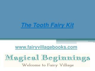 The Tooth Fairy Kit - www.fairyvillagebooks.com