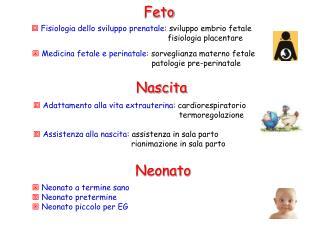 Fisiologia dello sviluppo prenatale: sviluppo embrio fetale                                                          fis