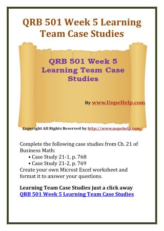 QRB 501 Week 5 Learning Team Case Studies