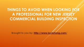 Things To Avoid When Looking For A Professional For New Jersey Commercial Building Inspection