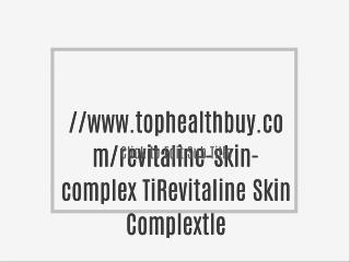 http://www.tophealthbuy.com/revitaline-skin-complex