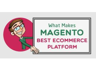 What Makes Magento Best eCommerce Platform