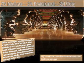 2N Madurai – 2N Kodaikanal – 2N Ooty