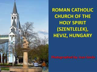 ROMAN CATHOLIC CHURCH OF THE HOLY SPIRIT SZENTLELEK, HEVIZ, Hungary