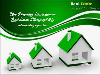 How Photoshop illustration on Real Estate Photograph help advertising agencies