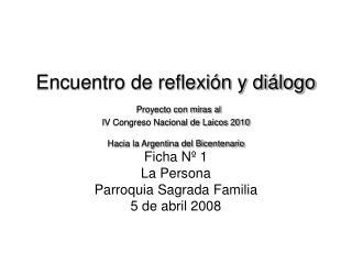 Encuentro de reflexi n y di logo  Proyecto con miras al  IV Congreso Nacional de Laicos 2010  Hacia la Argentina del Bic