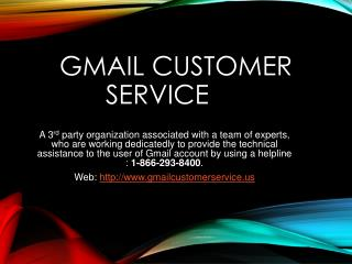 Gmail customer service : 1-866-293-8400, a 3rd party organization