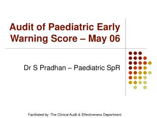 Audit of Paediatric Early Warning Score   May 06