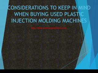 CONSIDERATIONS TO KEEP IN MIND WHEN BUYING USED PLASTIC INJECTION MOLDING MACHINES