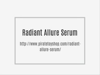http://www.piratetoyshop.com/radiant-allure-serum/