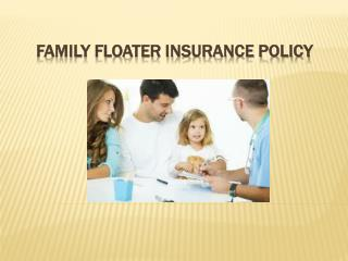 All you Need to Know about the Best Family Floater Plan