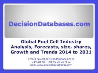Fuel Cell Industry Size, Share, Growth, Segmentation's and Revenue Forecast 2014 - 2021