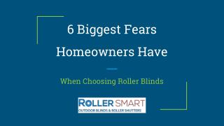 6 Biggest Fears Homeowners Have - RollerSmart