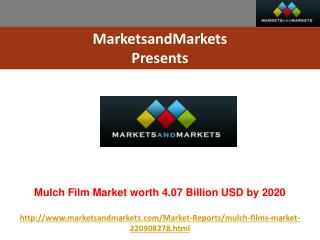 Mulch Film Market worth 4.07 Billion USD by 2020