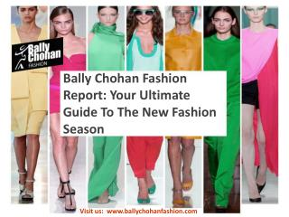 Bally Chohan Fashion Report: Your Ultimate Guide To The New Fashion Season