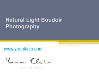 Natural Light Boudoir Photography - www.yanaklein.com