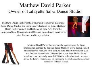 Matthew David Parker - Owner of Lafayette Salsa Dance Studio