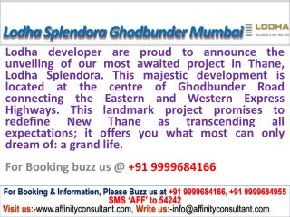 Lodha Splendora @09999684166 project apartments thane mumbai