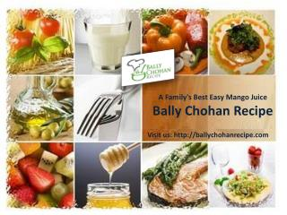 A Family's Best Easy Mango Juice Bally Chohan Recipe