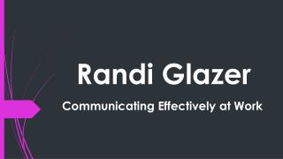 Randi Glazer - Communicating Effectively at Work