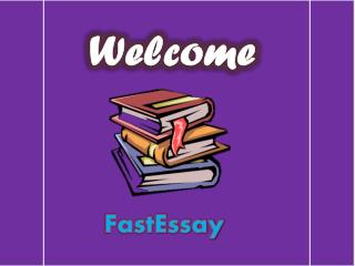 FastEssay - Best Company in Provision of Essay Writing Services