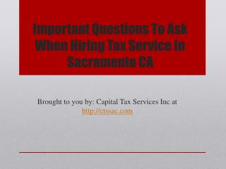 Important Questions To Ask When Hiring Tax Service In Sacramento CA