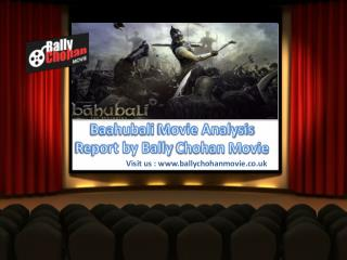 Baahubali Movie Analysis Report by Bally Chohan Movie