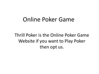 Online Poker Games - Thrill Poker
