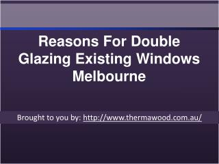 Reasons For Double Glazing Existing Windows Melbourne