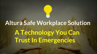 Altura Safe Workplace Solution — A Technology You Can Trust In Emergencies