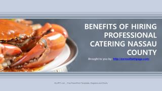 BENEFITS OF HIRING PROFESSIONAL CATERING NASSAU COUNTY