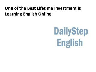One of the Best Lifetime Investment is Learning English Online