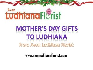 Send Mother's Day Gift To Ludhiana
