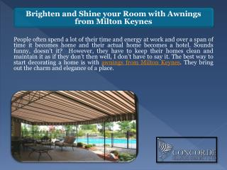 Brighten and Shine your Room with Awnings from Milton Keynes