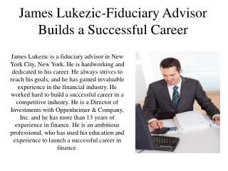 James Lukezic-Fiduciary Advisor Builds A Successful Career