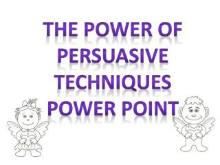 The power of persuasive techniques power point