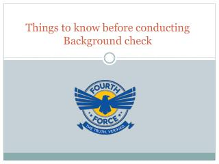 Things to know before conducting Background check
