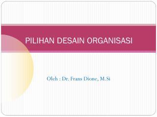 Pilihan Desain Organisasi
